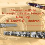 Universul copilăriei în creația artiștilor fotografi Iuliu Pop și Ioniță G. Andron